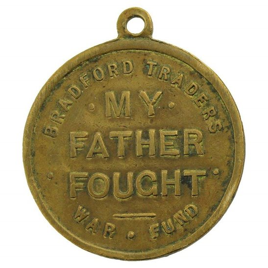 additional image for WW1 Bradford Traders 'My Father Fought' Medal War Fund Medallion Badge