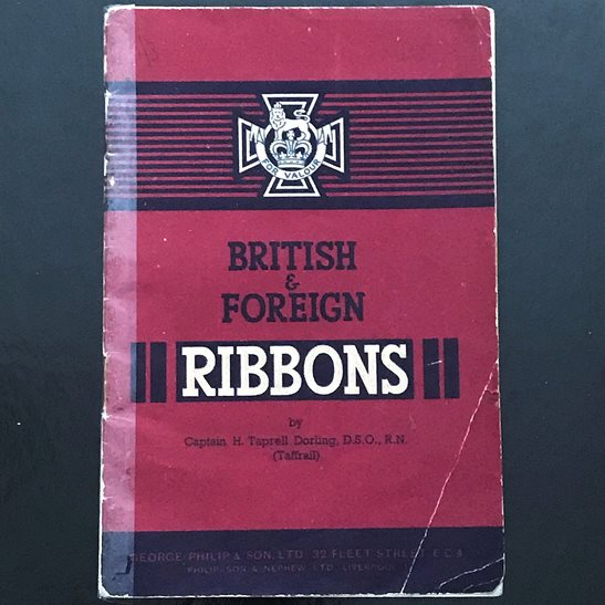 British & Foreign Ribbons Guide Booklet to Ribbon Bars including WW1 & WW2 etc.