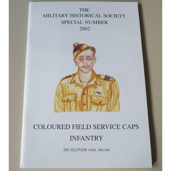 WW1, WW2 & Post Coloured Field Service Infantry Caps Reference Guide Book