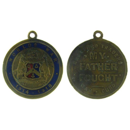 "J1A/43: Bradford Traders ""My Father Fought"" War Fund 14-18 Badge"