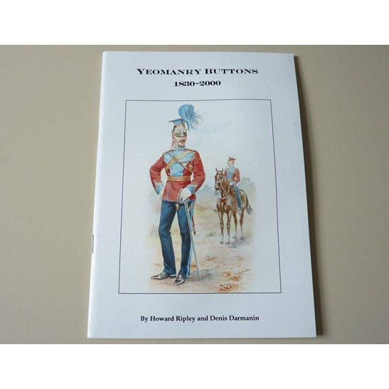 British Yeomanry Regiments Tunic Buttons 1830-2000 Reference Guide Book