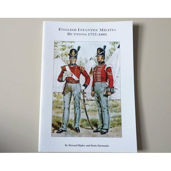 English Infantry Militia Tunic Buttons 1757-1881 Reference Guide Book