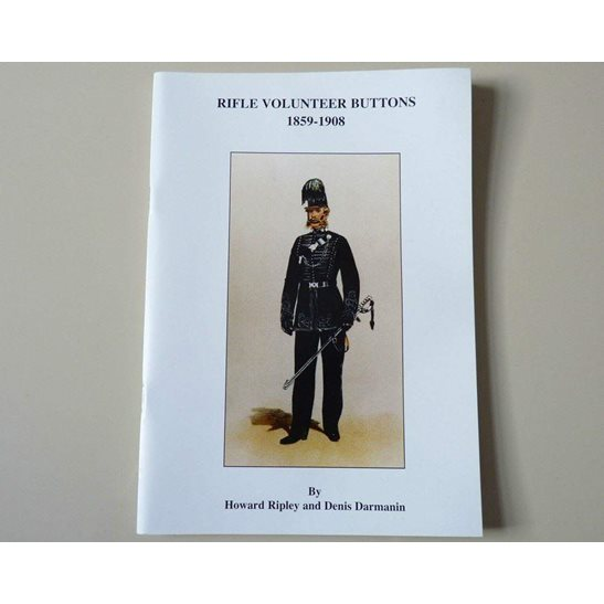 British Rifle Volunteer Unit Tunic Buttons 1859-1908 Reference Guide Book