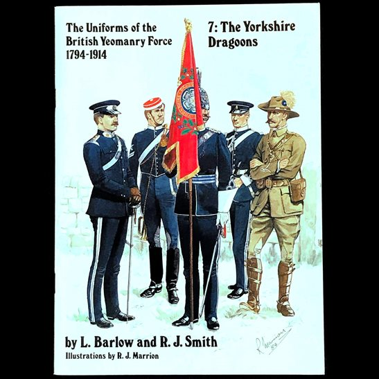 Yorkshire Dragoons Uniforms & Badges of The Yorkshire Dragoons 1794-1914 Reference Guide Booklet