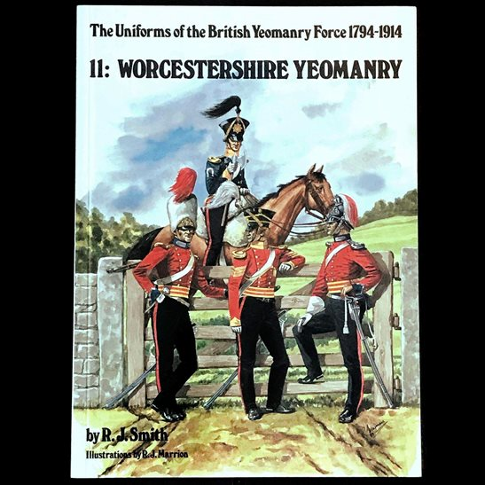 Uniforms & Badges of The Worcestershire Yeomanry 1794-1914 Reference Guide Booklet