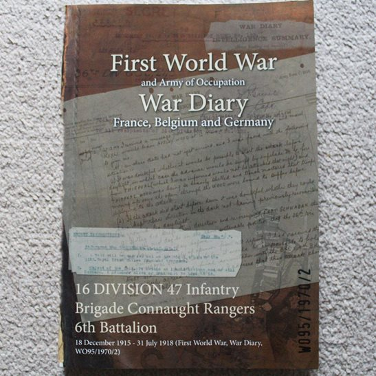 Connaught Rangers 6th Battalion, 16th Division: December 1915 - July 1918 War Diary Book - UK POSTAGE ONLY