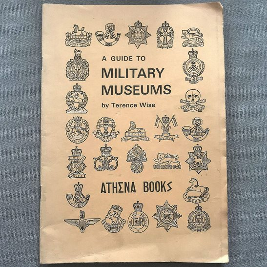 A Guide to British Military Museums by Terence Wise 1986 Book