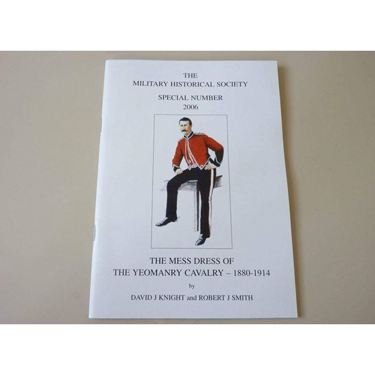 Mess Dress Uniforms of the Yeomanry Cavalry 1880-1914 Reference Guide Book